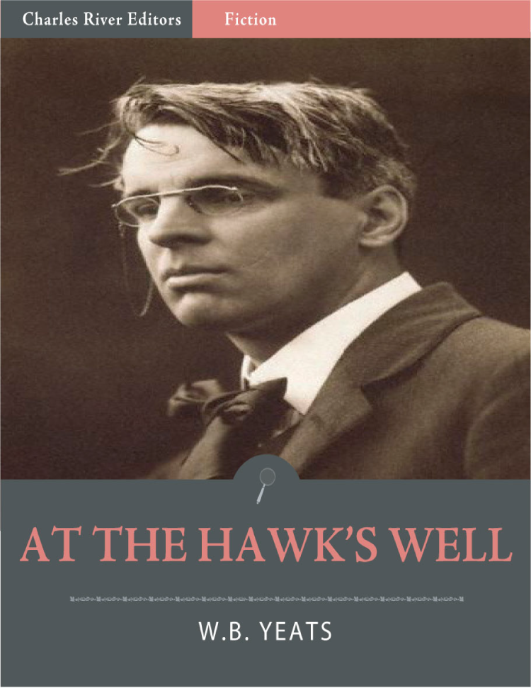 At the Hawk's Well (Illustrated) By: William Butler Yeats