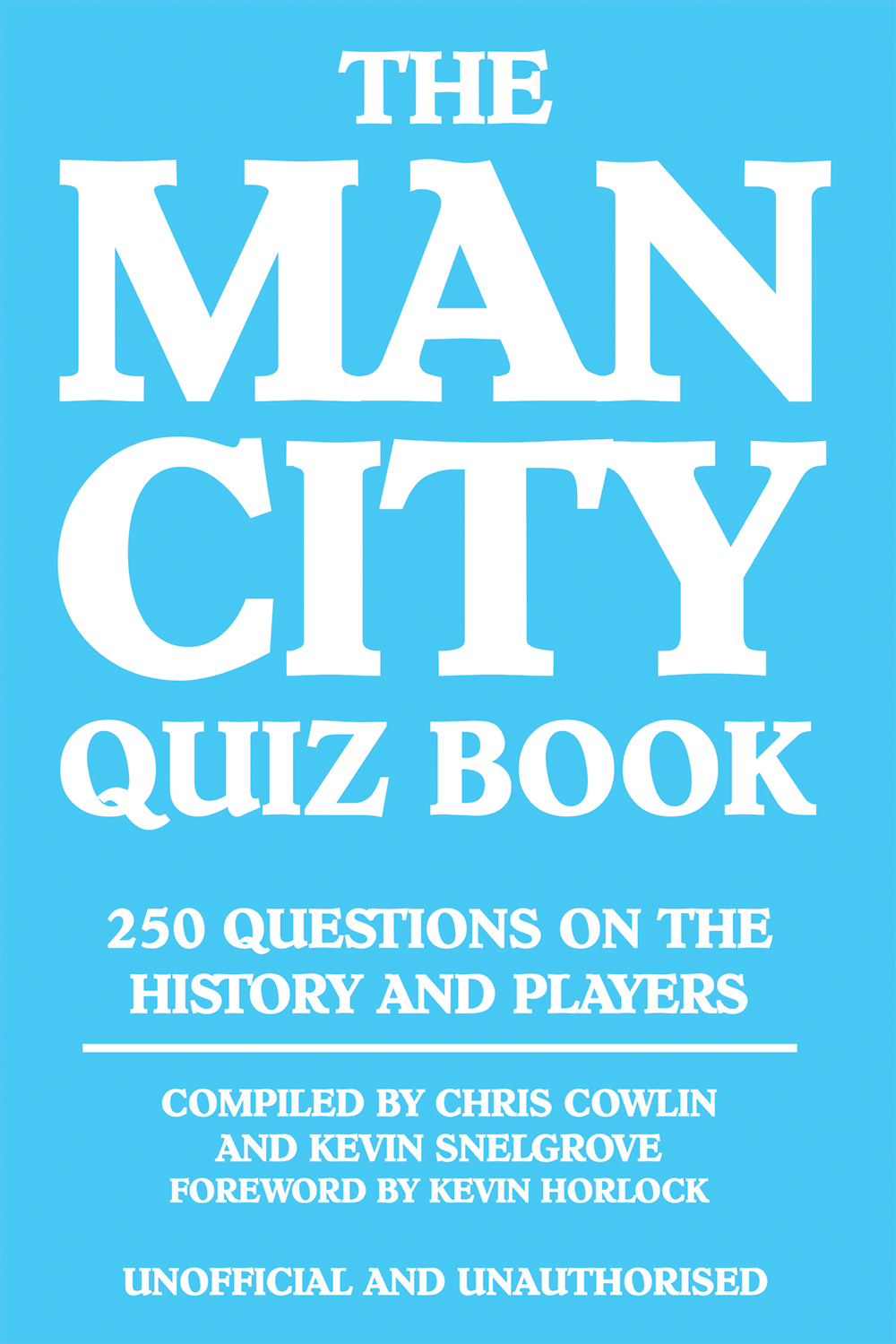 The Man City Quiz Book By: Chris Cowlin