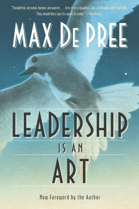 Leadership Is an Art By: Max Depree