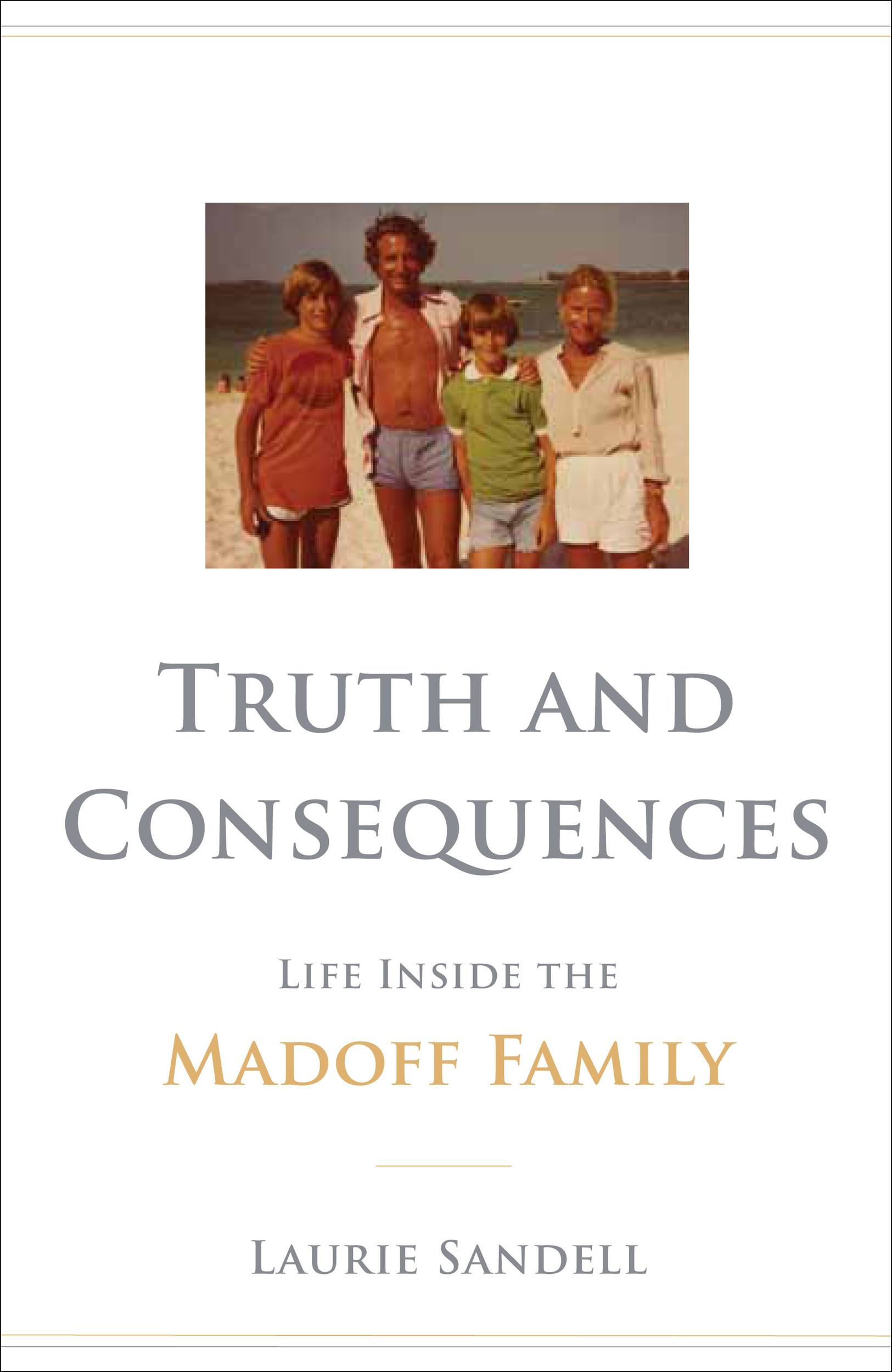 Truth and Consequences By: Laurie Sandell