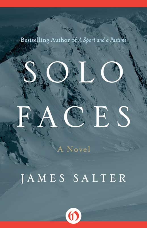 Solo Faces: A Novel By: James Salter