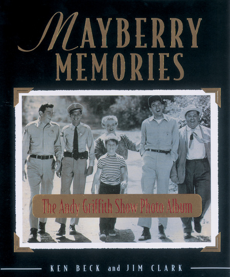 Mayberry Memories By: Jim Clark