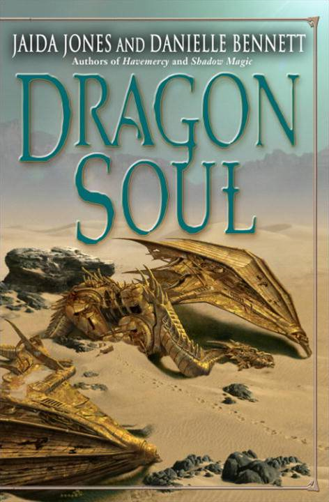Dragon Soul By: Danielle Bennett,Jaida Jones