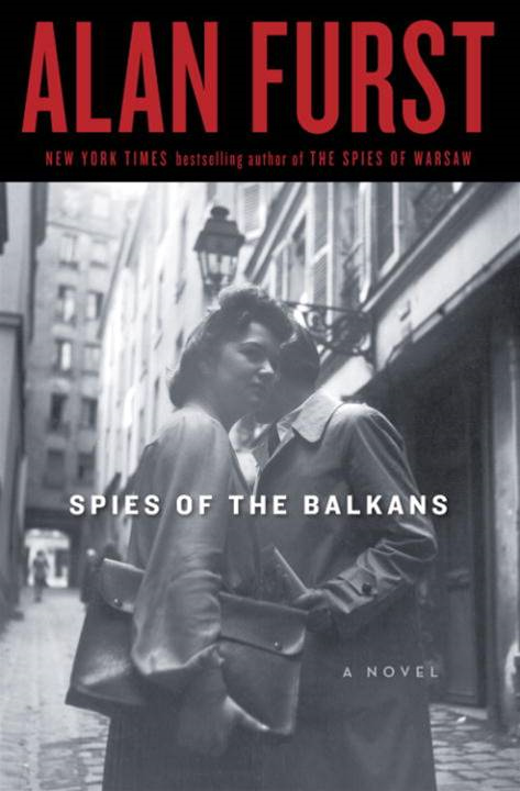 Spies of the Balkans By: Alan Furst