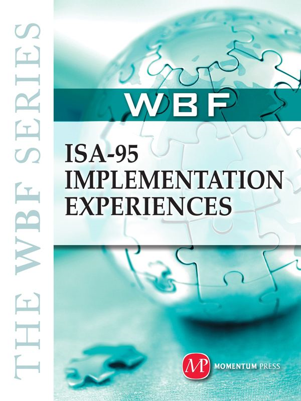 THE WBF BOOK SERIES- ISA 95 Implementation Experiences