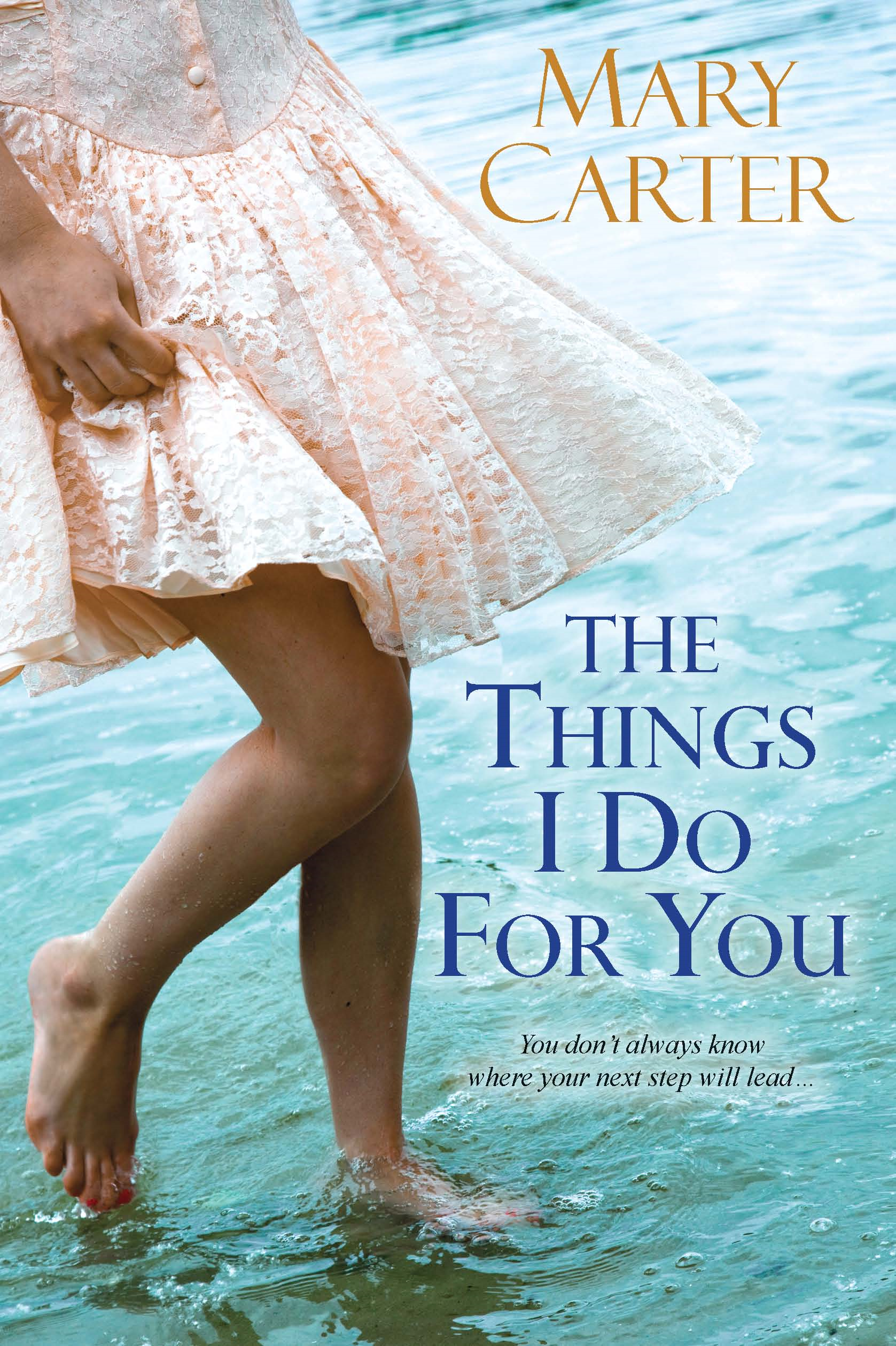 The Things I Do For You By: Mary Carter
