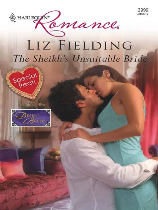 The Sheikh's Unsuitable Bride By: Liz Fielding