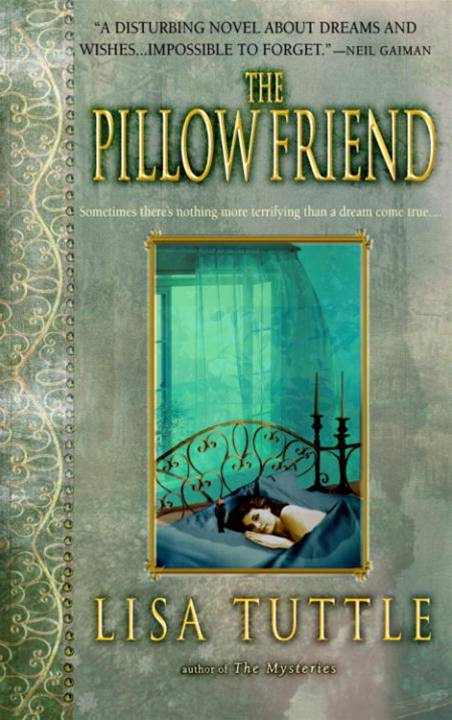 The Pillow Friend By: Lisa Tuttle
