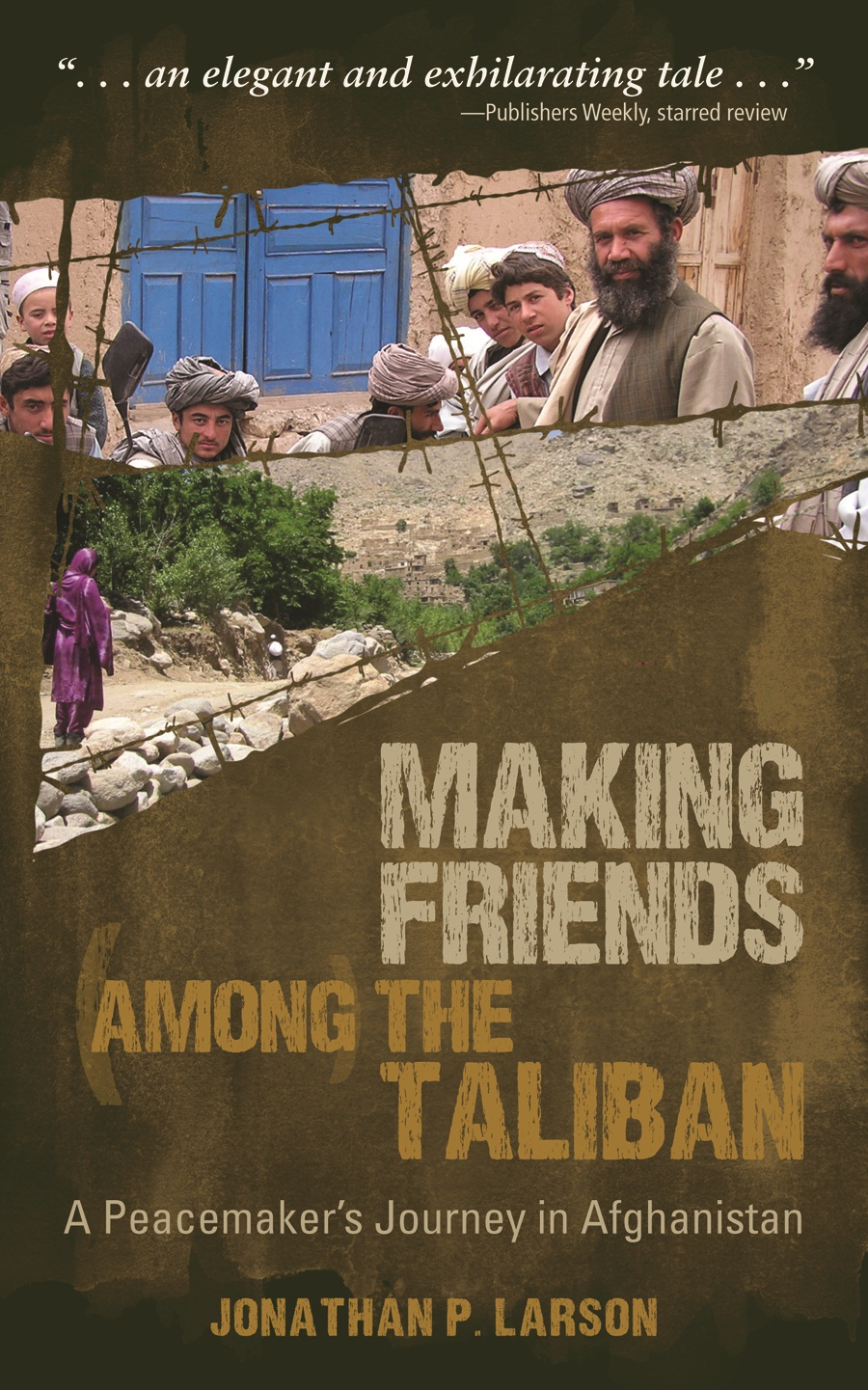 Making Friends among the Taliban