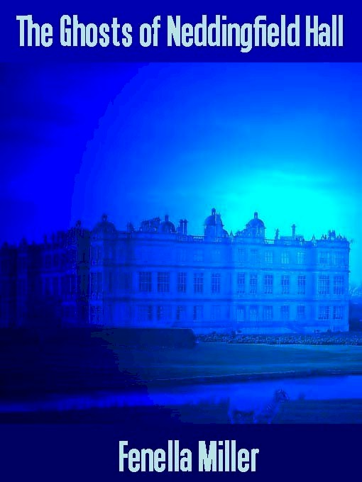 The Ghosts of Neddingfield Hall