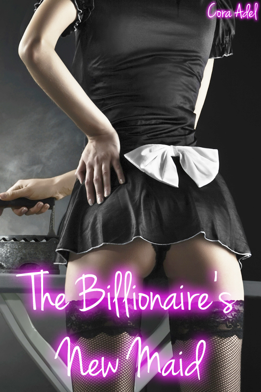 The Billionaire's New Maid (Billionaire Breeding) By: Cora Adel