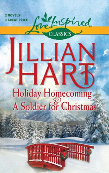 Holiday Homecoming and A Soldier for Christmas: Holiday Homecoming\A Soldier for Christmas