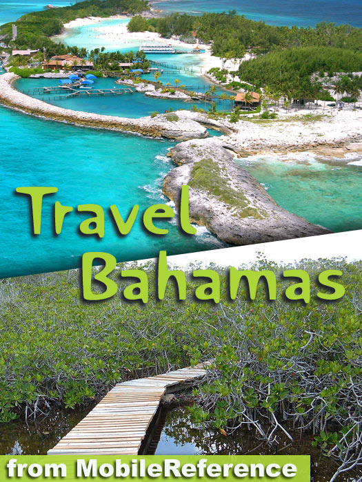 Travel Bahamas: Includes Grand Bahama, Nassau, Paradise Island & More. Illustrated Travel Guide And Maps.  (Mobi Travel) By: MobileReference