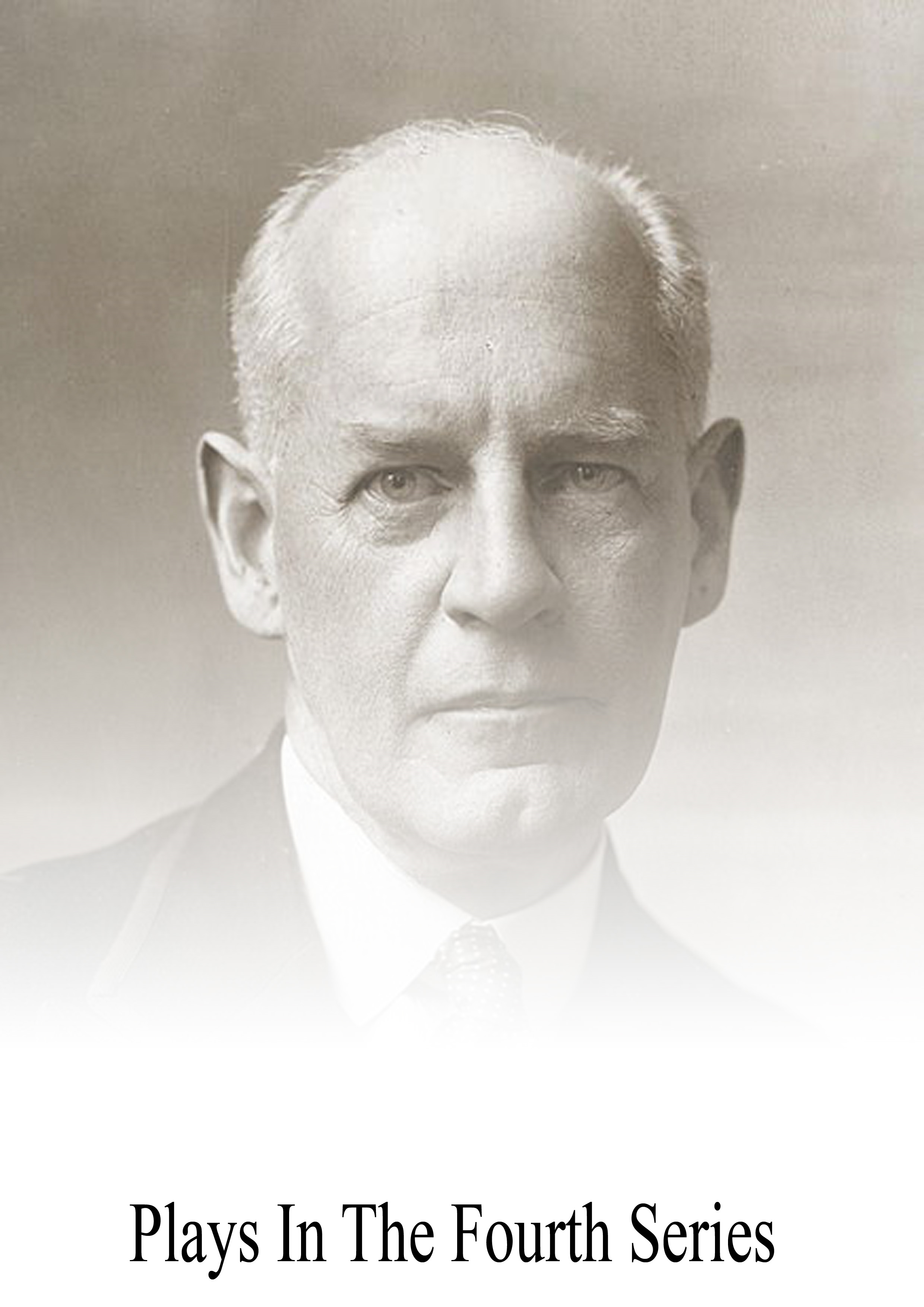 John Galsworthy - Plays In The Fourth Series