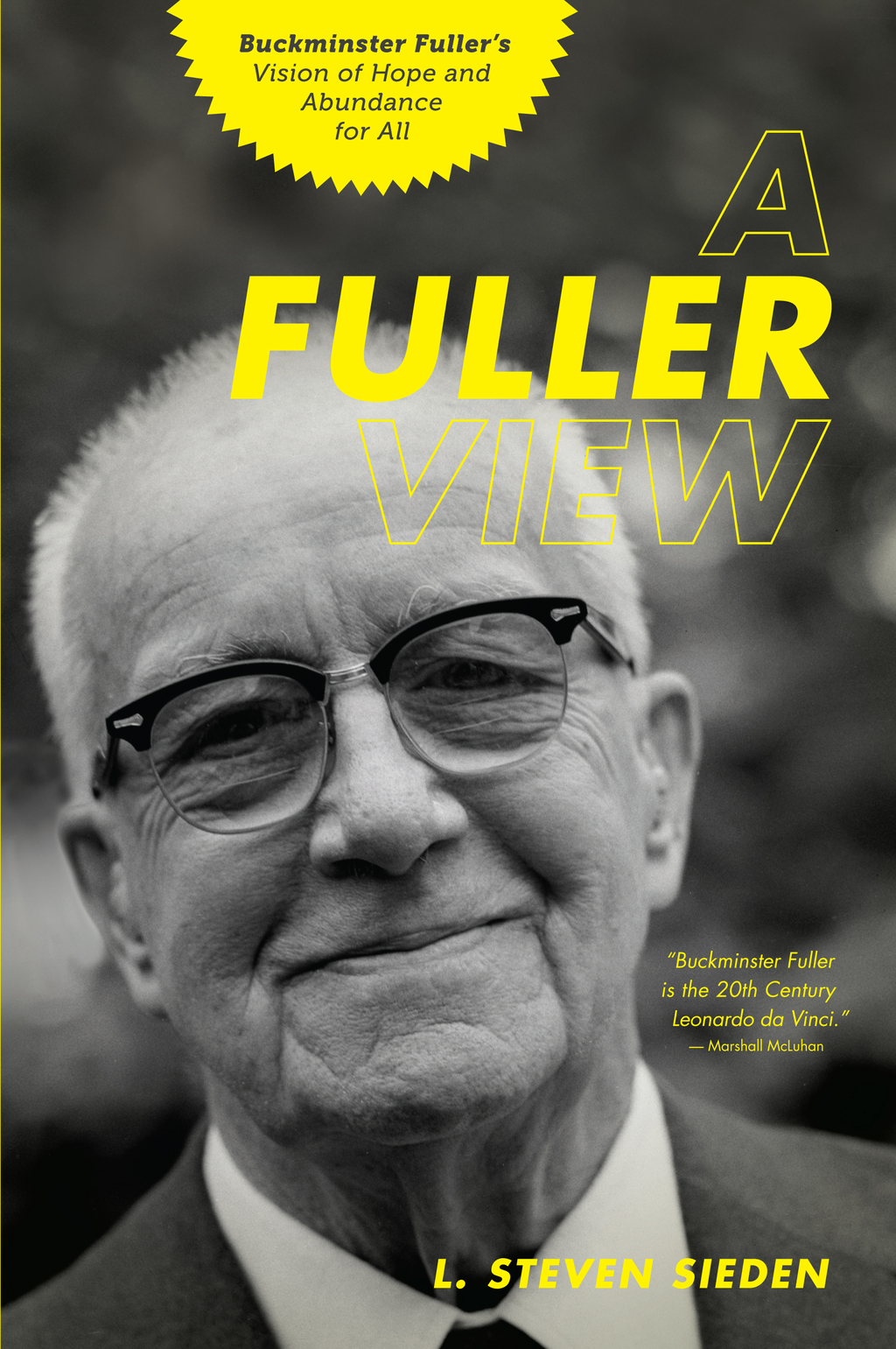 A Fuller View: Buckminster Fuller's Vision of Hope and Abundance for All