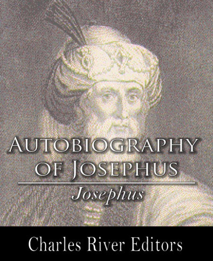 Autobiography of Josephus By: Josephus