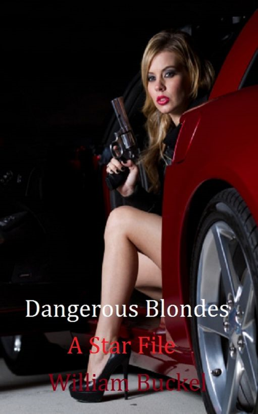 Dangerous Blondes: A Star File By: William Buckel