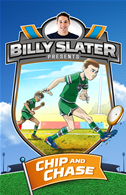 Billy Slater 4: Chip And Chase: