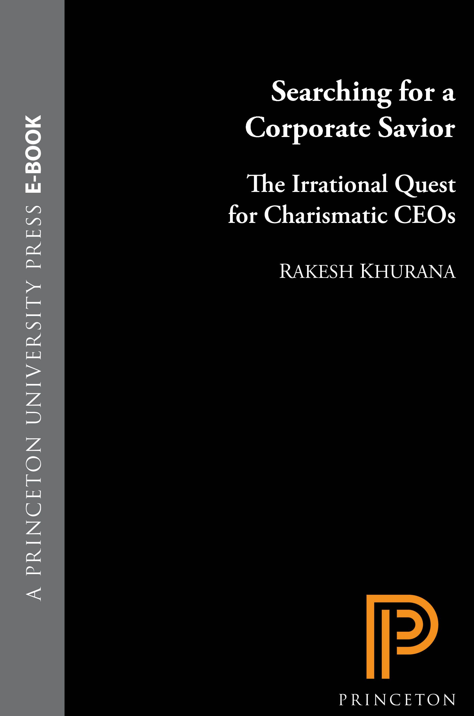 Searching for a Corporate Savior By: Rakesh Khurana
