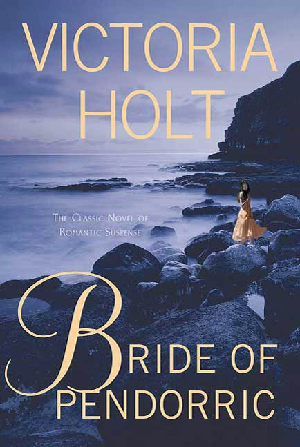 Bride of Pendorric By: Victoria Holt