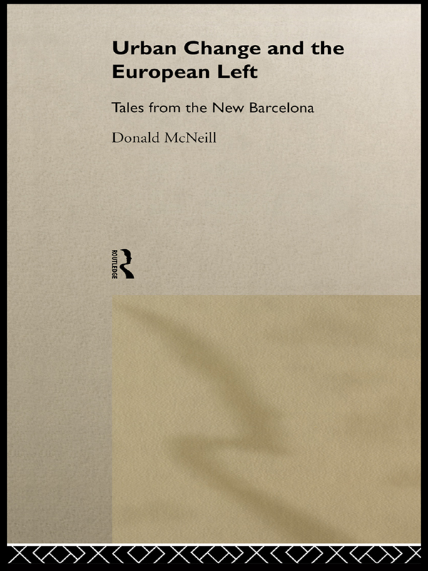 Urban Change and the European Left Tales from the New Barcelona