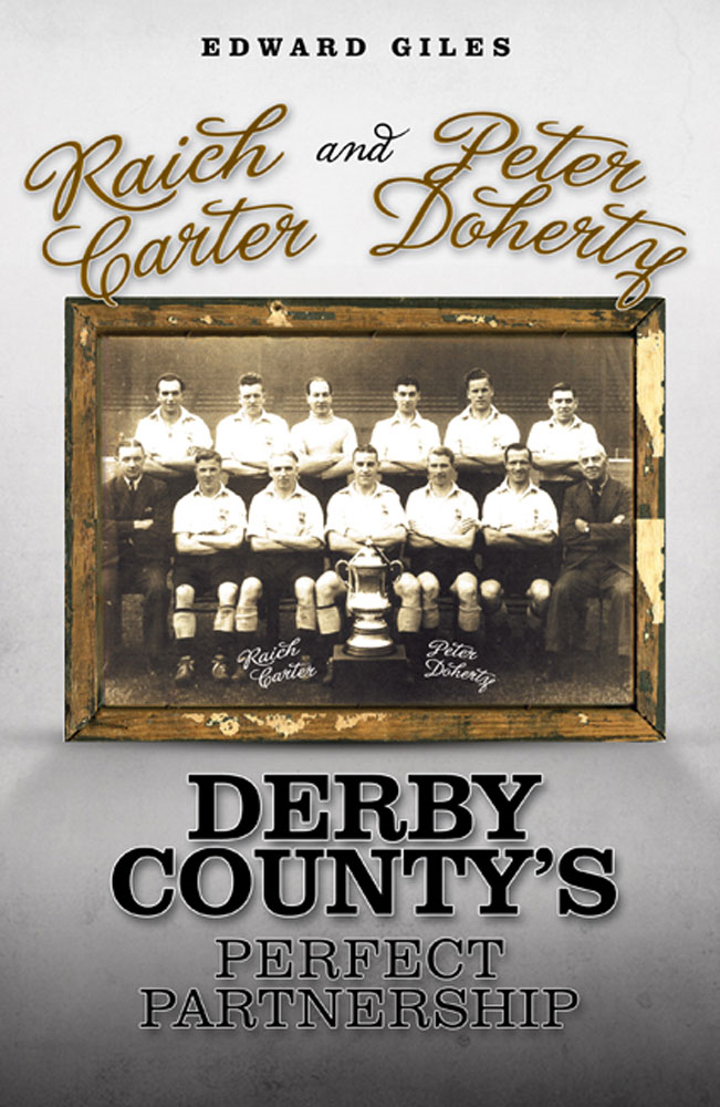 Raich Carter and Peter Doherty: Derby County's Perfect Partnership