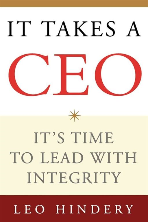 It Takes a CEO By: Leo Hindery