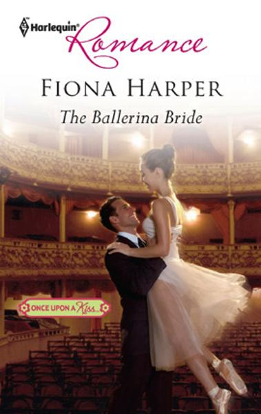 The Ballerina Bride By: Fiona Harper