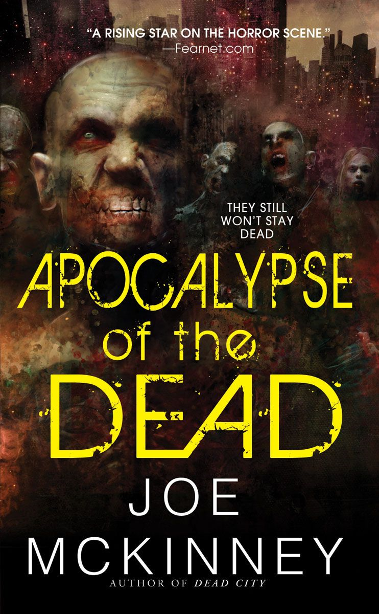 Apocalypse of the Dead By: Joe McKinney