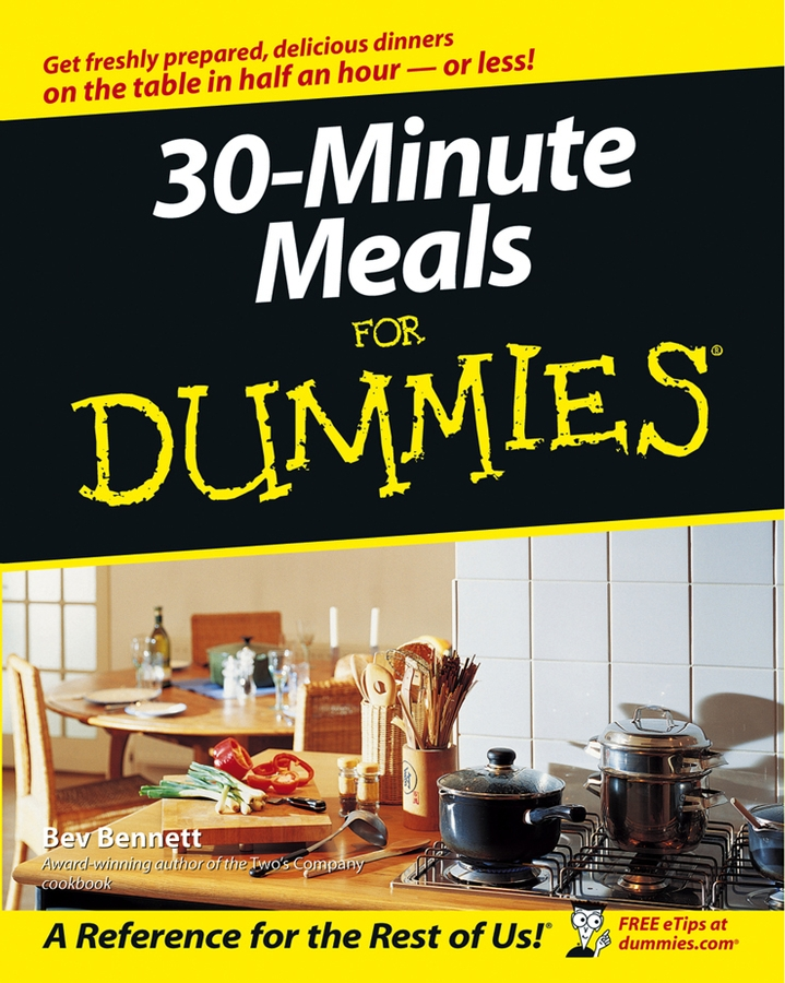 30-Minute Meals For Dummies By: Bev Bennett