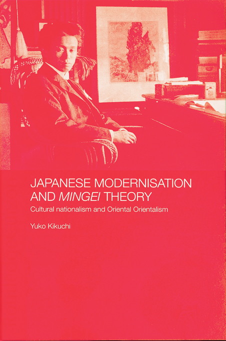 Japanese Modernisation and Mingei Theory Cultural Nationalism and Oriental Orientalism