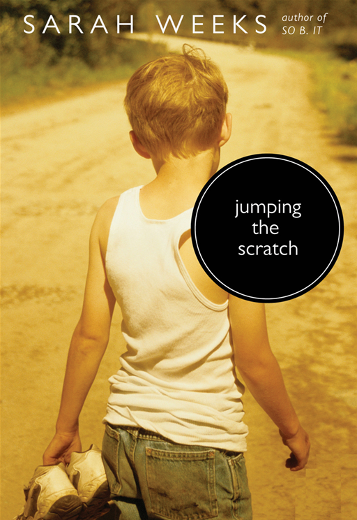 Jumping the Scratch By: Sarah Weeks