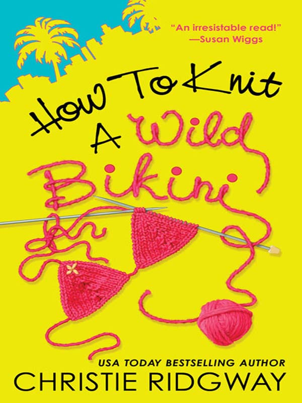 How to Knit a Wild Bikini By: Christie Ridgway