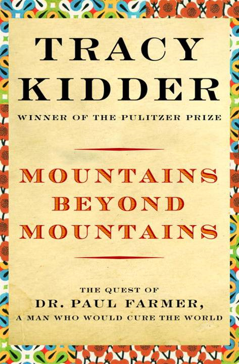 Mountains Beyond Mountains By: Tracy Kidder