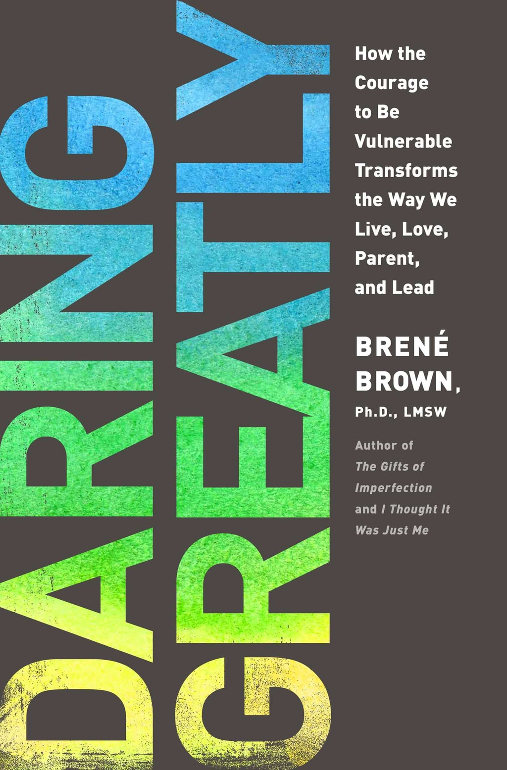 Daring Greatly By: Brene Brown