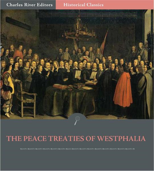 The Peace Treaties of Westphalia By: Anonymous
