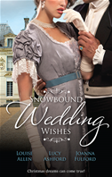 Snowbound Wedding Wishes/an Earl Beneath The Mistletoe/twelfth Night Proposal/christmas At Oakhurst Manor: