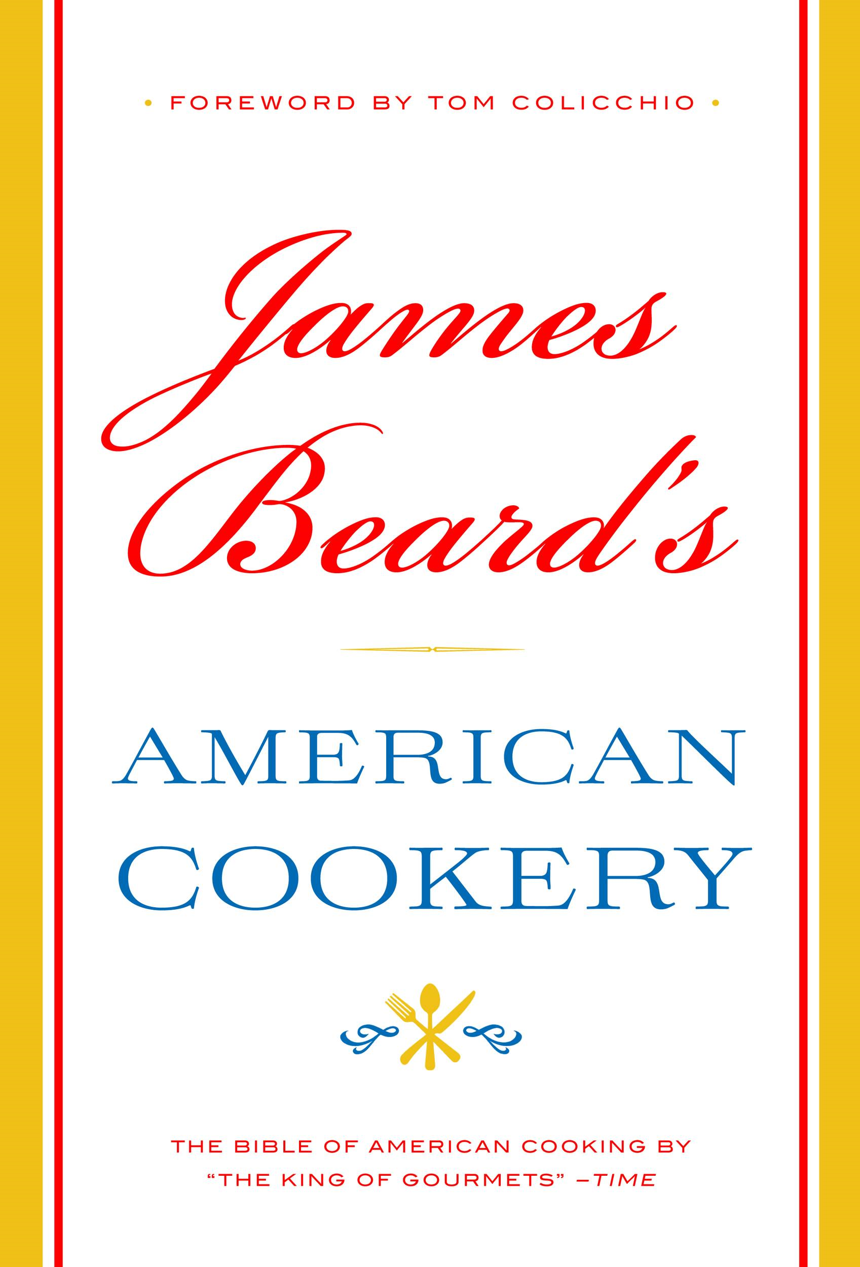 James Beard's American Cookery By: James Beard