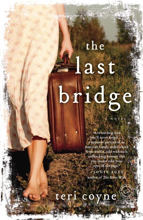 The Last Bridge By: Teri Coyne