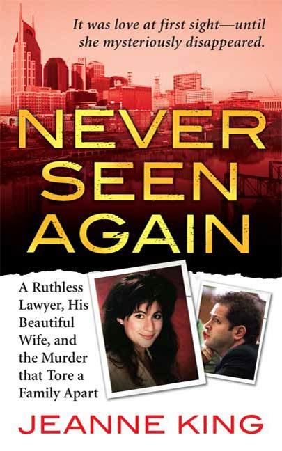 Never Seen Again By: Jeanne King