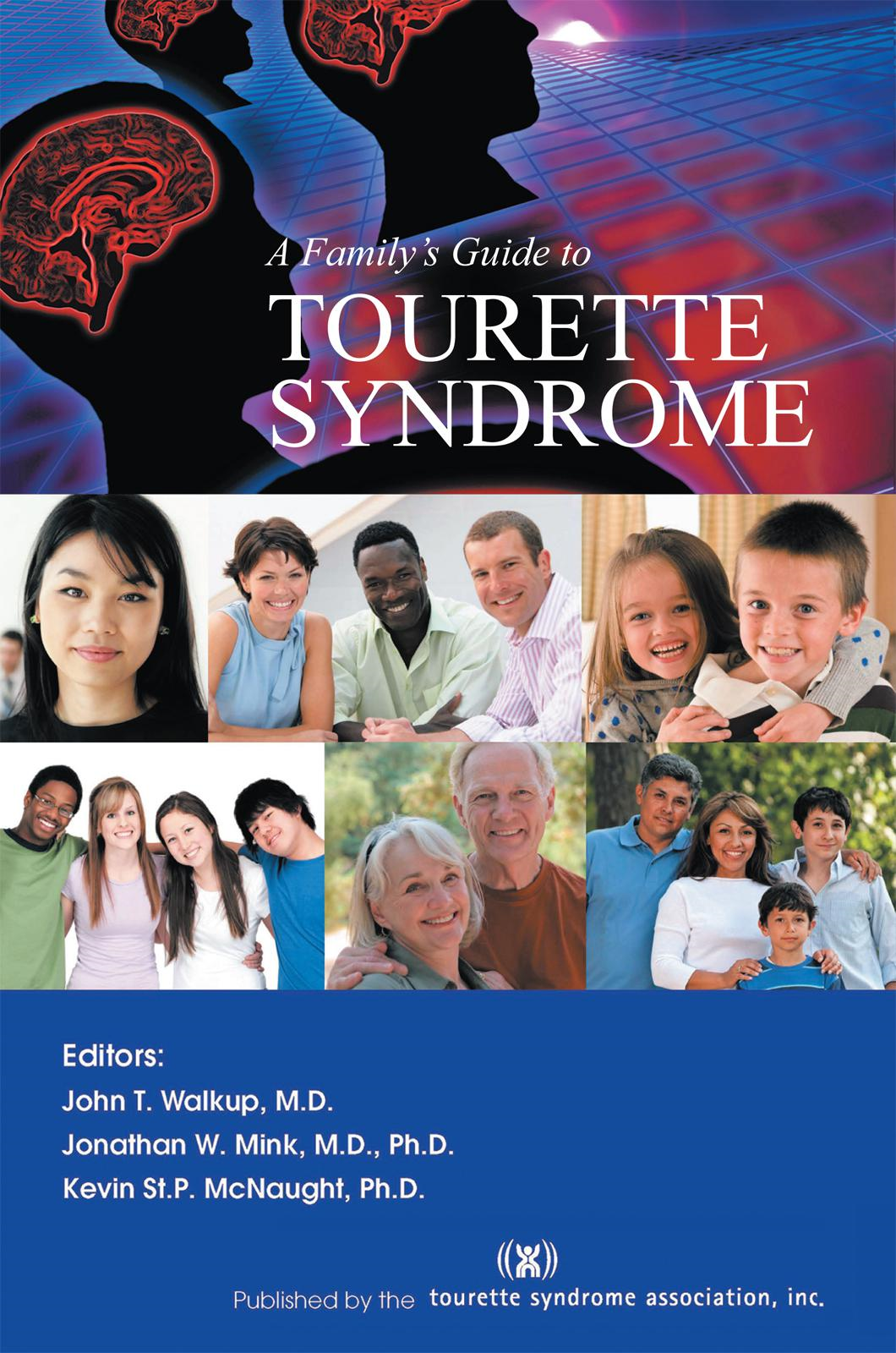 A Family's Guide to Tourette Syndrome By: Tourette Syndrome Association, Inc.