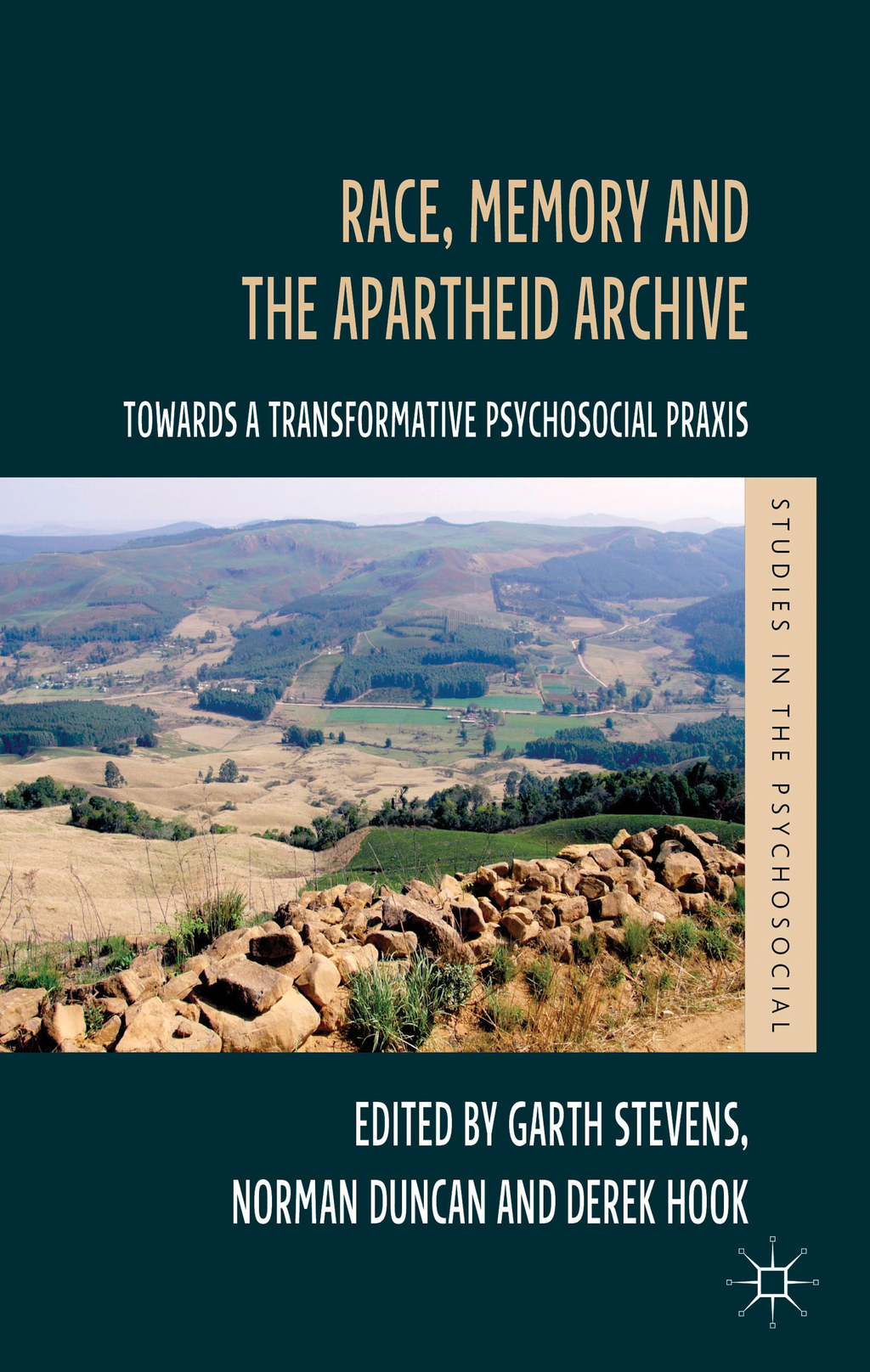 Race,  Memory and the Apartheid Archive Towards a Transformative Psychosocial Praxis
