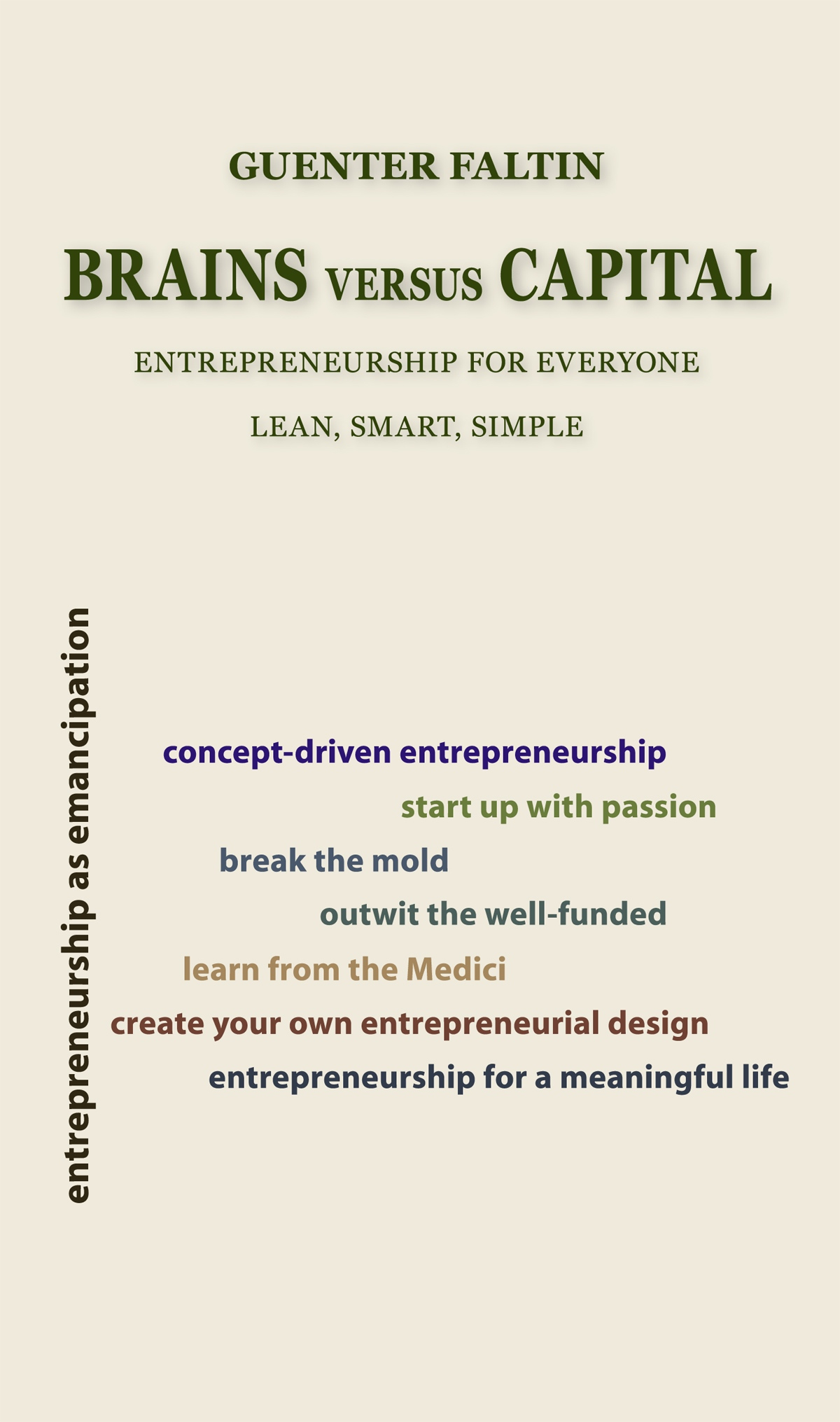 Brains versus Capital: Entrepreneurship for Everyone - Lean, Smart, Simple