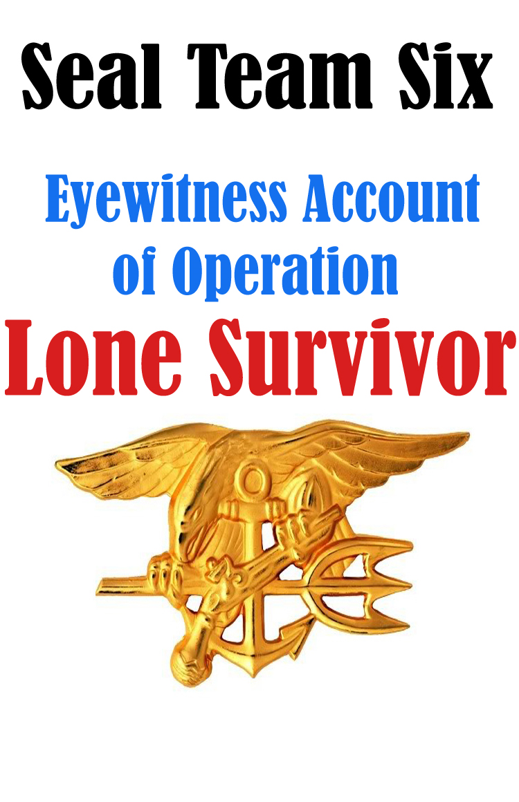 SEAL Team Six: Eyewitness Accounts of Operation Lone Survivor