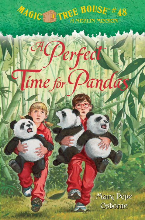 Magic Tree House #48: A Perfect Time for Pandas By: Mary Pope Osborne,Sal Murdocca
