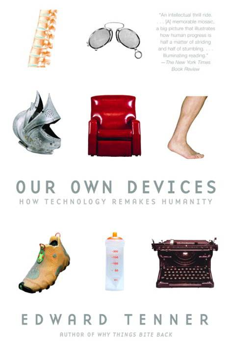 Our Own Devices By: Edward Tenner