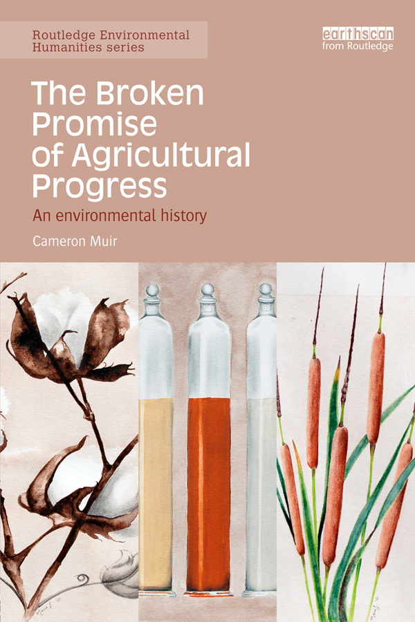 The Broken Promise of Agricultural Progress: An Environmental History An Environmental History