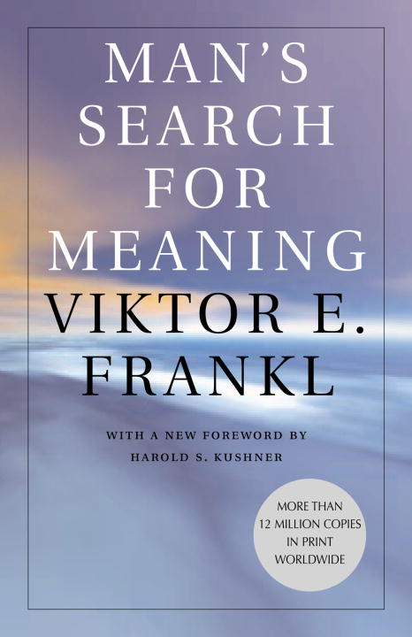 Man's Search for Meaning By: Viktor Frankl,William J. Winslade