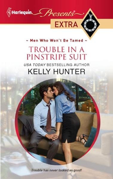 Trouble in a Pinstripe Suit By: Kelly Hunter