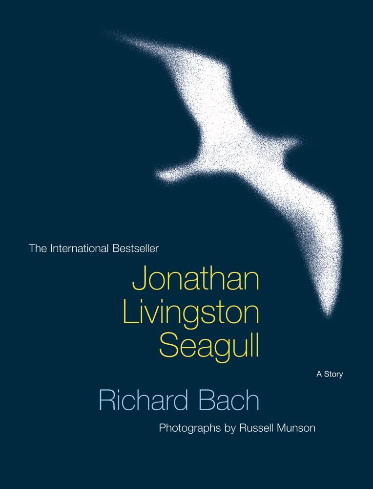 Jonathan Livingston Seagull By: Richard Bach,Russell Munson